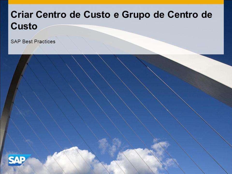 Criar Centro de Custo e Grupo de Centro de Custo SAP Best Practices