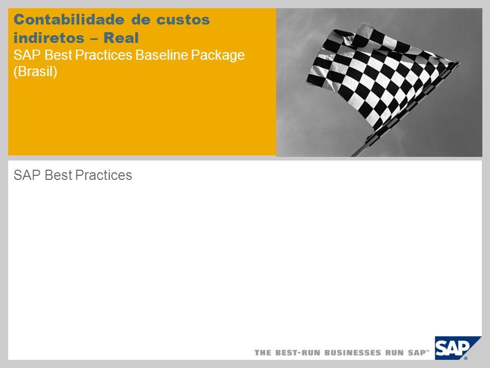 Contabilidade de custos indiretos – Real SAP Best Practices Baseline Package (Brasil) SAP Best Practices