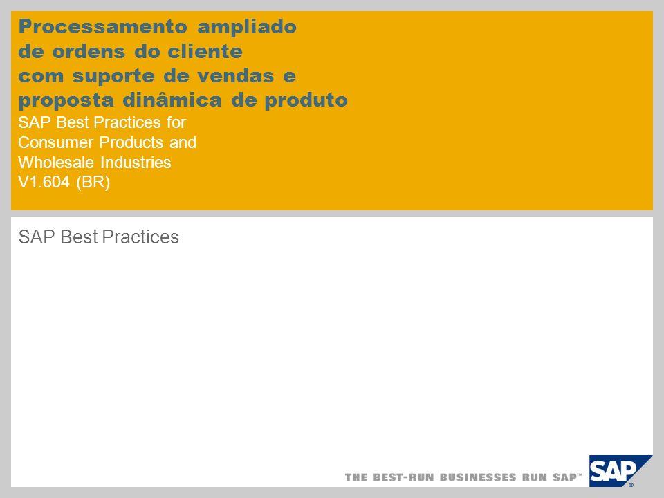 Processamento ampliado de ordens do cliente com suporte de vendas e proposta dinâmica de produto SAP Best Practices for Consumer Products and Wholesal