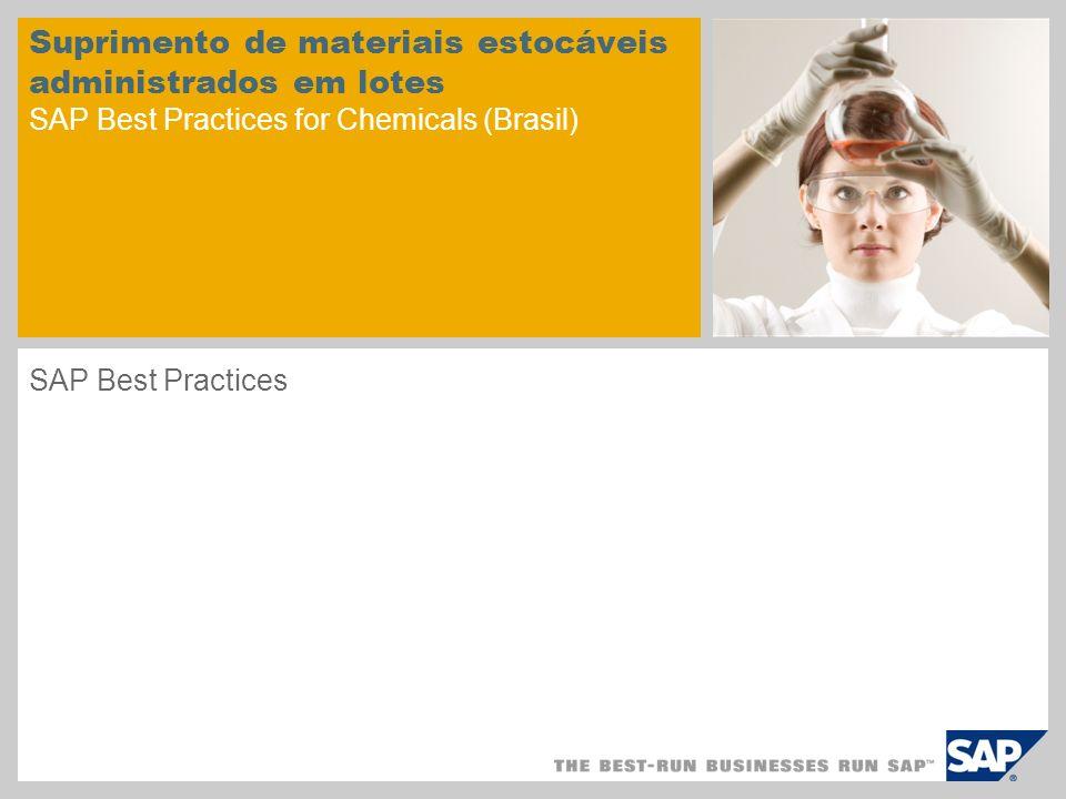 Suprimento de materiais estocáveis administrados em lotes SAP Best Practices for Chemicals (Brasil) SAP Best Practices