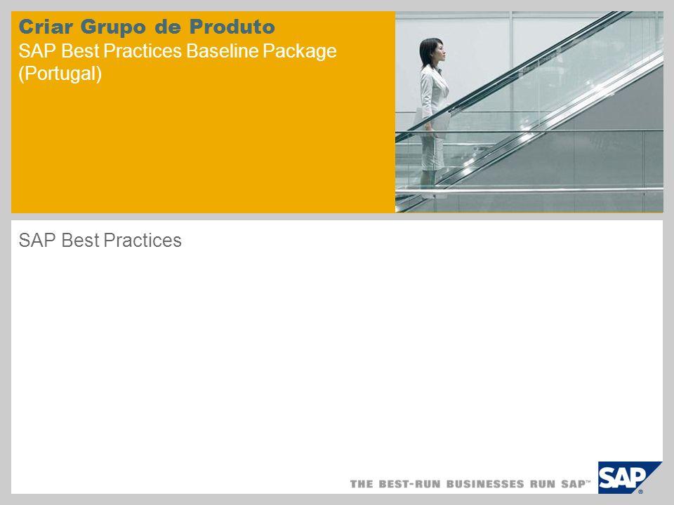 Criar Grupo de Produto SAP Best Practices Baseline Package (Portugal) SAP Best Practices