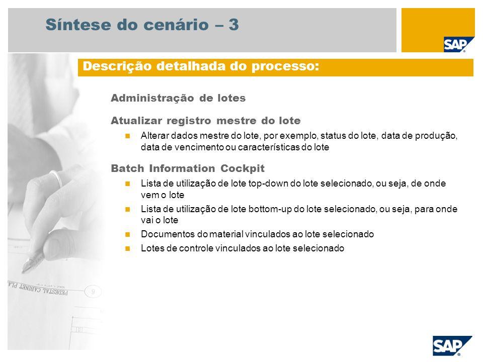 Administração de lotes Atualizar registro mestre do lote Alterar dados mestre do lote, por exemplo, status do lote, data de produção, data de vencimen