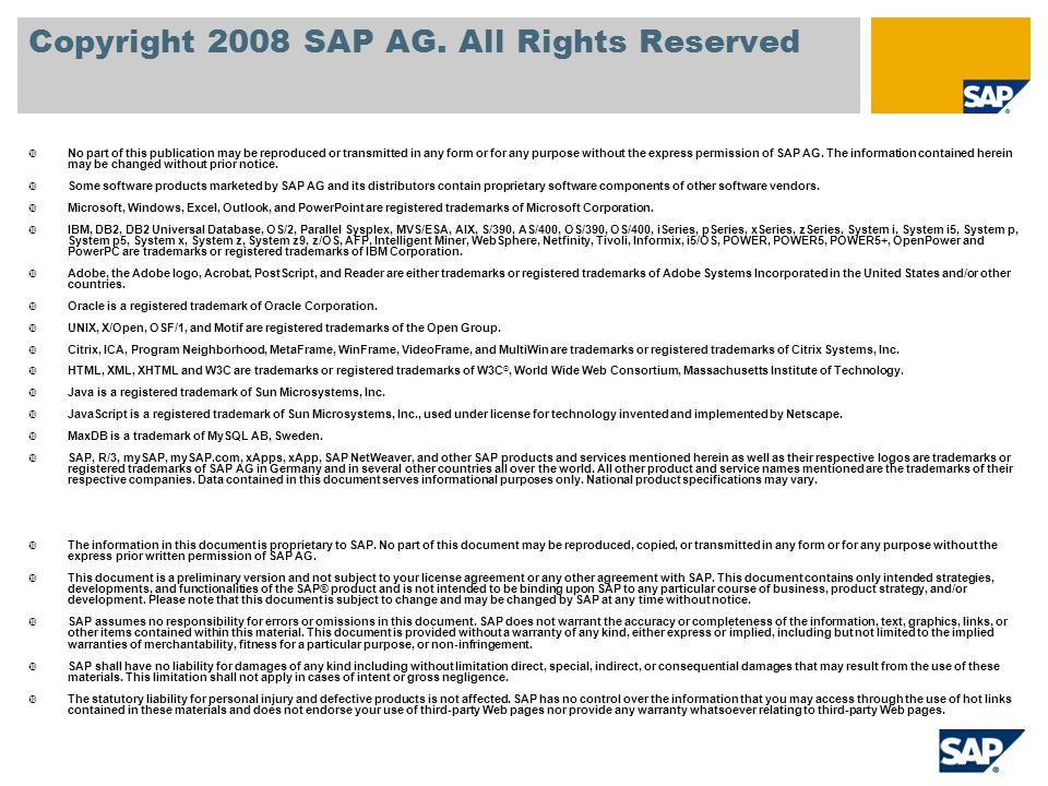 Copyright 2008 SAP AG. All Rights Reserved No part of this publication may be reproduced or transmitted in any form or for any purpose without the exp