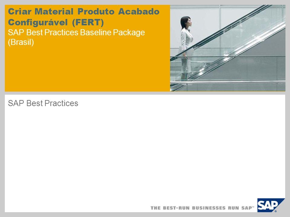 Criar Material Produto Acabado Configurável (FERT) SAP Best Practices Baseline Package (Brasil) SAP Best Practices