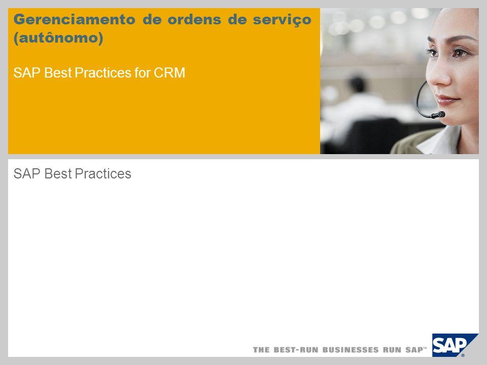 Gerenciamento de ordens de serviço (autônomo) SAP Best Practices for CRM SAP Best Practices
