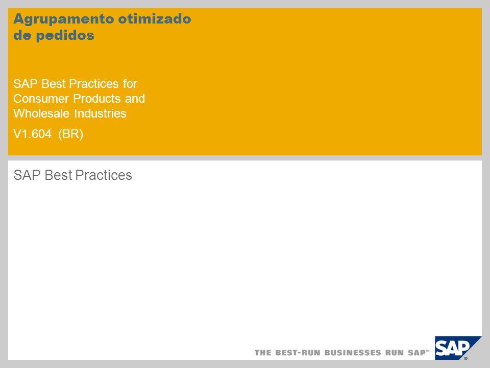 Agrupamento otimizado de pedidos SAP Best Practices for Consumer Products and Wholesale Industries V1.604 (BR) SAP Best Practices