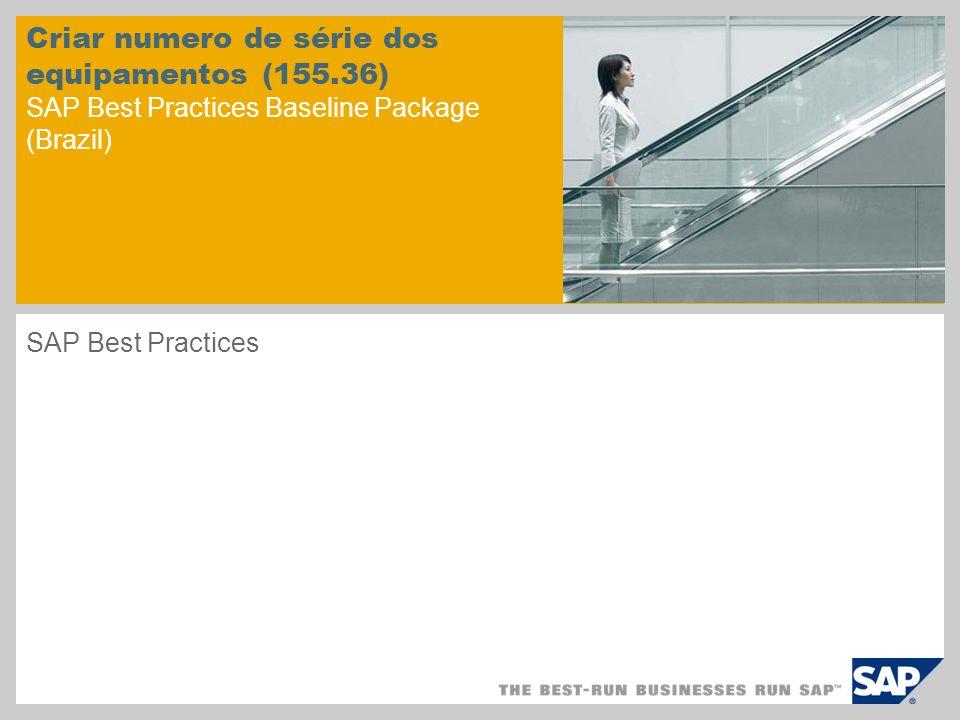 Criar numero de série dos equipamentos (155.36) SAP Best Practices Baseline Package (Brazil) SAP Best Practices