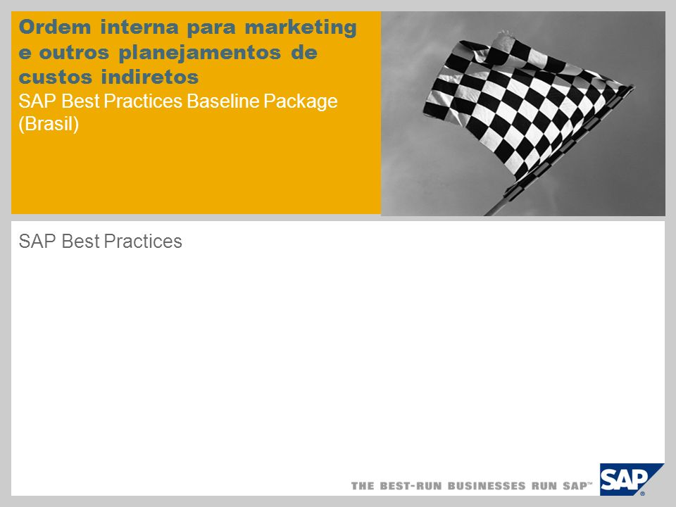 Ordem interna para marketing e outros planejamentos de custos indiretos SAP Best Practices Baseline Package (Brasil) SAP Best Practices