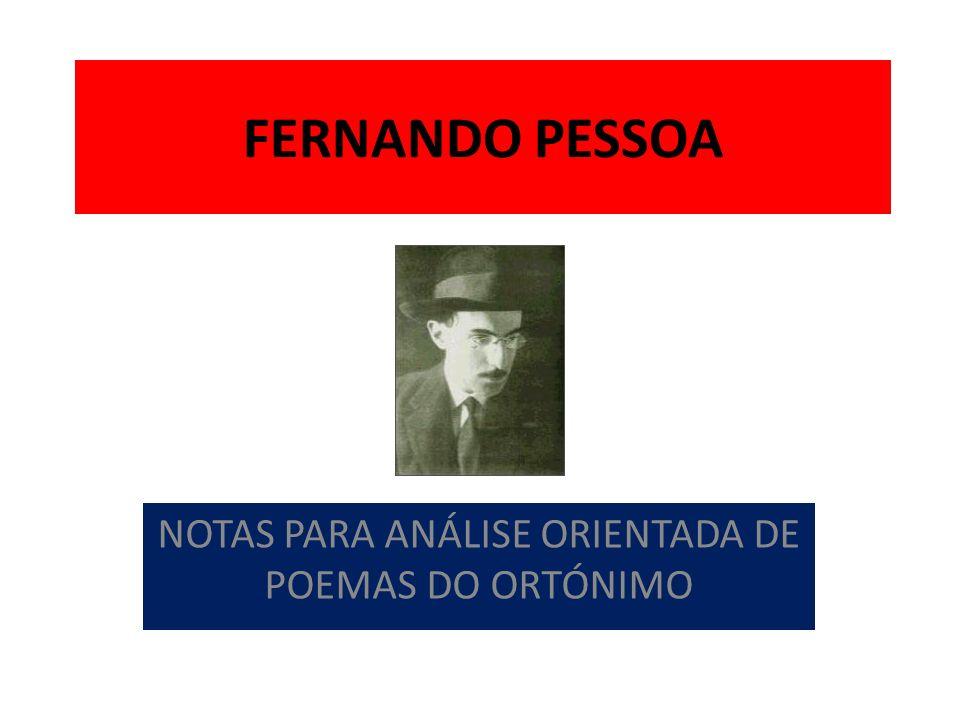 FERNANDO PESSOA NOTAS PARA ANÁLISE ORIENTADA DE POEMAS DO ORTÓNIMO