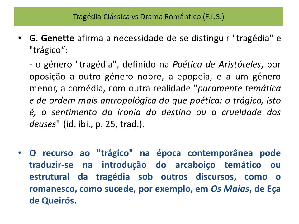 Tragédia Clássica vs Drama Romântico (F.L.S.) G. Genette afirma a necessidade de se distinguir