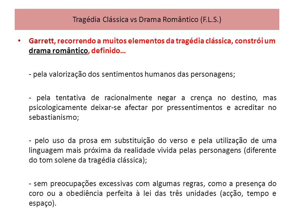 Tragédia Clássica vs Drama Romântico (F.L.S.) Garrett, recorrendo a muitos elementos da tragédia clássica, constrói um drama romântico, definido… - pe