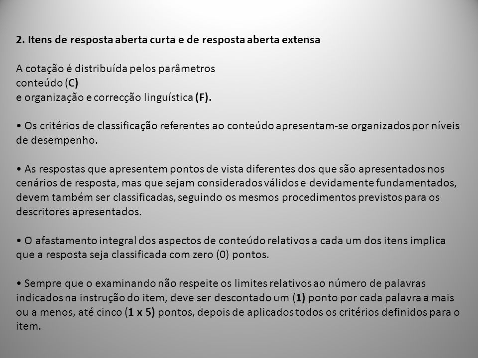 2. Itens de resposta aberta curta e de resposta aberta extensa A cotação é distribuída pelos parâmetros conteúdo (C) e organização e correcção linguís
