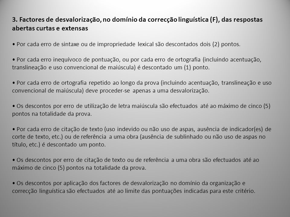 3. Factores de desvalorização, no domínio da correcção linguística (F), das respostas abertas curtas e extensas Por cada erro de sintaxe ou de impropr