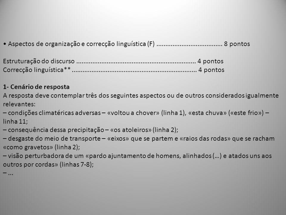 Aspectos de organização e correcção linguística (F)..................................... 8 pontos Estruturação do discurso............................