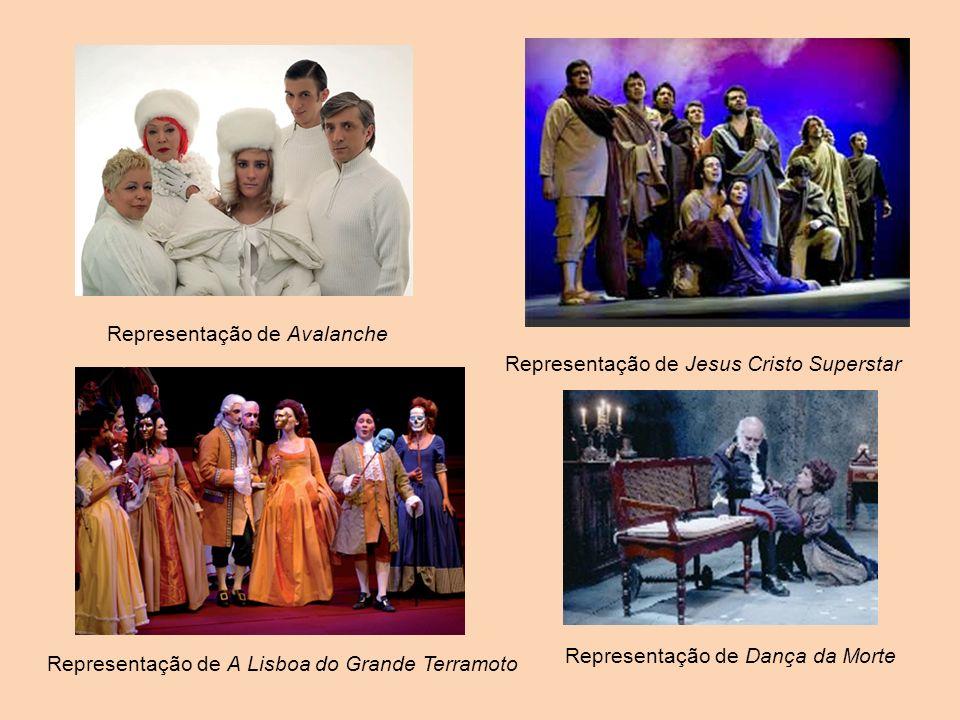 Representação de Jesus Cristo Superstar Representação de A Lisboa do Grande Terramoto Representação de Avalanche Representação de Dança da Morte