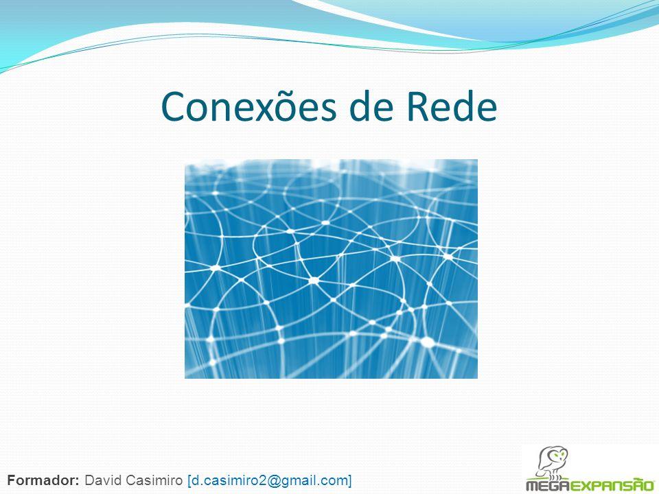 Objectivo(s) Instalar redes locais Conteúdos Definição de modelo de rede Tipos de rede e de ligação Configuração do adaptador de rede por tipo de rede Instalação de Hubs e sua ligação aos computadores Conexões de Rede Formador: David Casimiro [d.casimiro2@gmail.com]