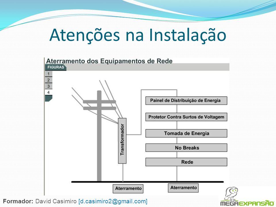 Atenções na Instalação Formador: David Casimiro [d.casimiro2@gmail.com]
