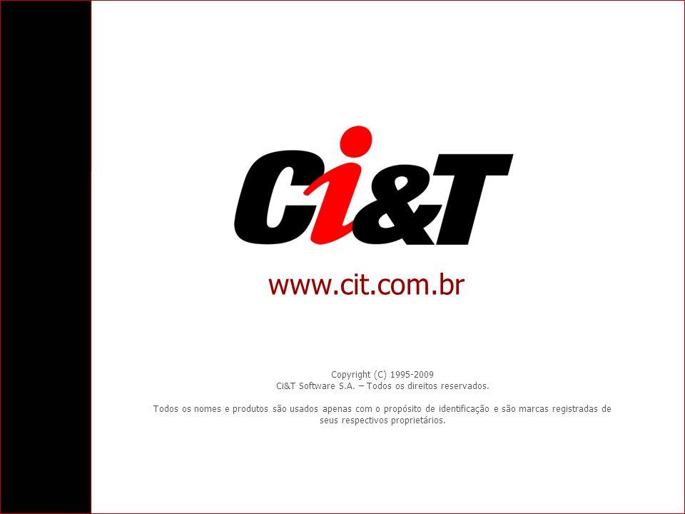 Copyright (C) 1995-2009 Ci&T Software S.A. – Todos os direitos reservados. Todos os nomes e produtos são usados apenas com o propósito de identificaçã
