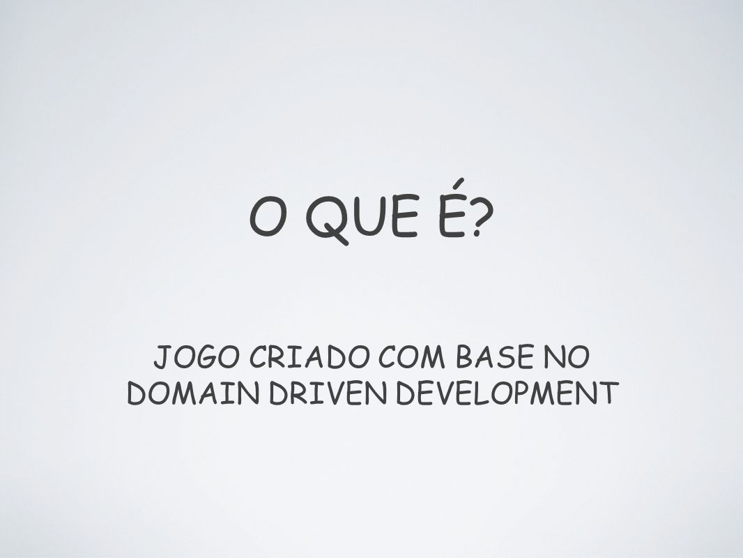 O QUE É JOGO CRIADO COM BASE NO DOMAIN DRIVEN DEVELOPMENT