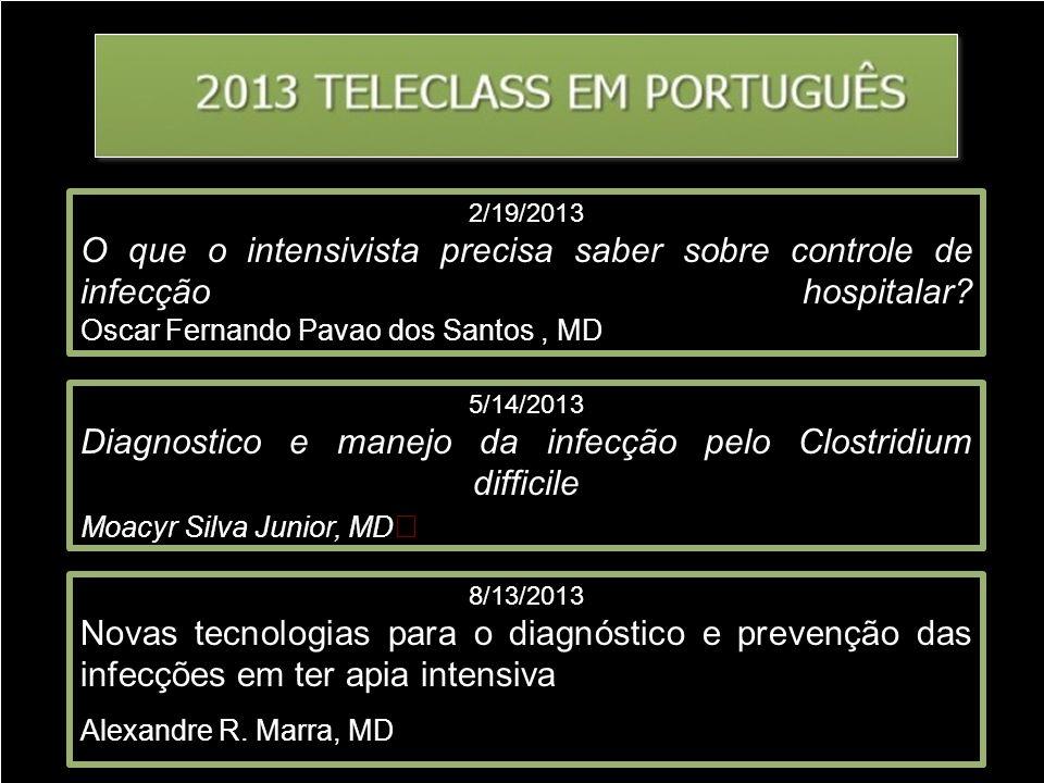 2/19/2013 O que o intensivista precisa saber sobre controle de infecção hospitalar? Oscar Fernando Pavao dos Santos, MD 5/14/2013 Diagnostico e manejo