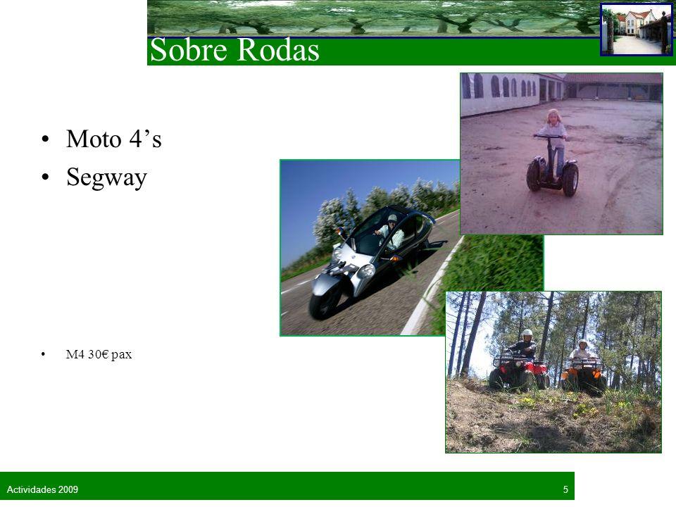 6Actividades 2009 Outros Jogos Apanha da ovelha Carros telecomandados Plantação de árvores Insufláveis Demonstrações de tiragem da cortiça
