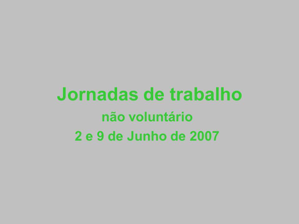 Jornadas de trabalho não voluntário 2 e 9 de Junho de 2007