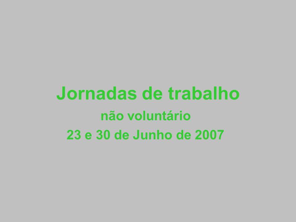 Jornadas de trabalho não voluntário 23 e 30 de Junho de 2007