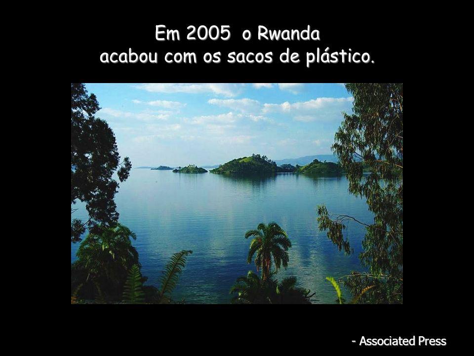 Em 2005 o Rwanda acabou com os sacos de plástico. - Associated Press