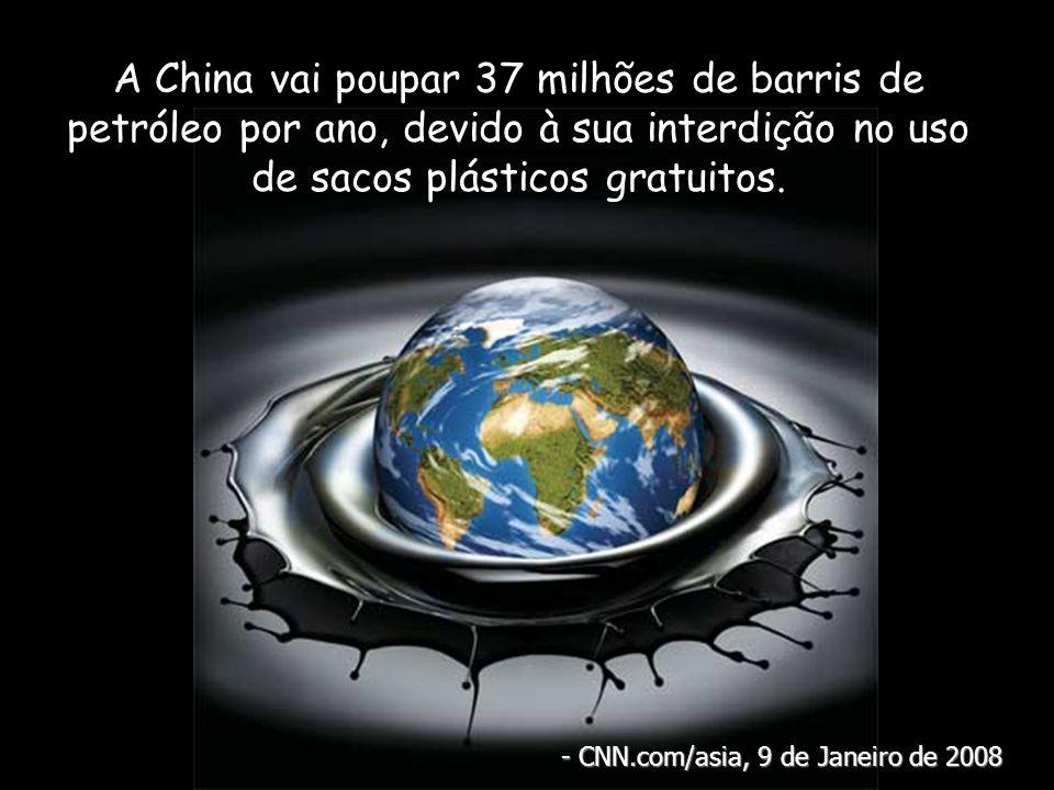 A China vai poupar 37 milhões de barris de petróleo por ano, devido à sua interdição no uso de sacos plásticos gratuitos.