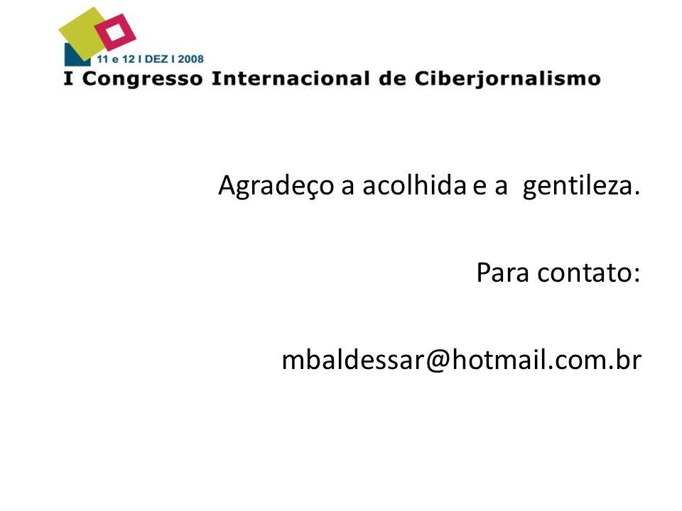 Agradeço a acolhida e a gentileza. Para contato: mbaldessar@hotmail.com.br