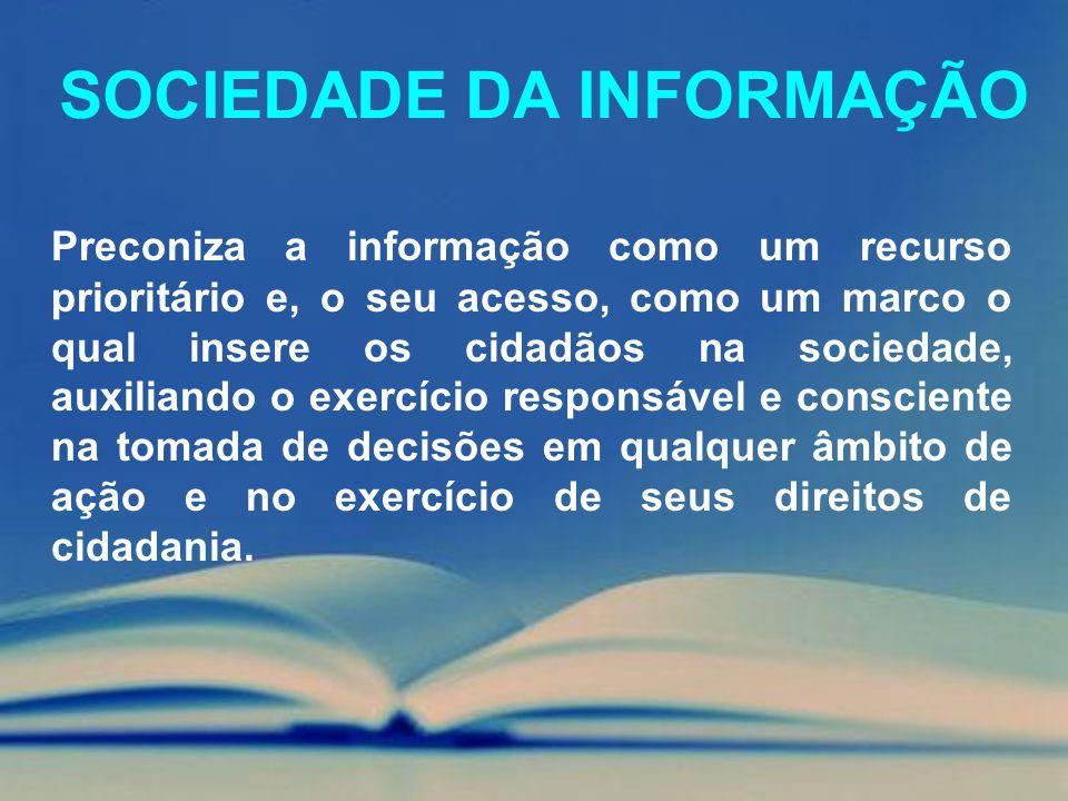 Preconiza a informação como um recurso prioritário e, o seu acesso, como um marco o qual insere os cidadãos na sociedade, auxiliando o exercício respo