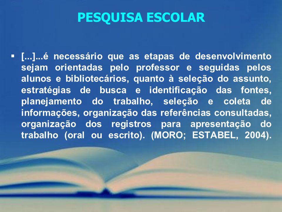 [...]...é necessário que as etapas de desenvolvimento sejam orientadas pelo professor e seguidas pelos alunos e bibliotecários, quanto à seleção do as