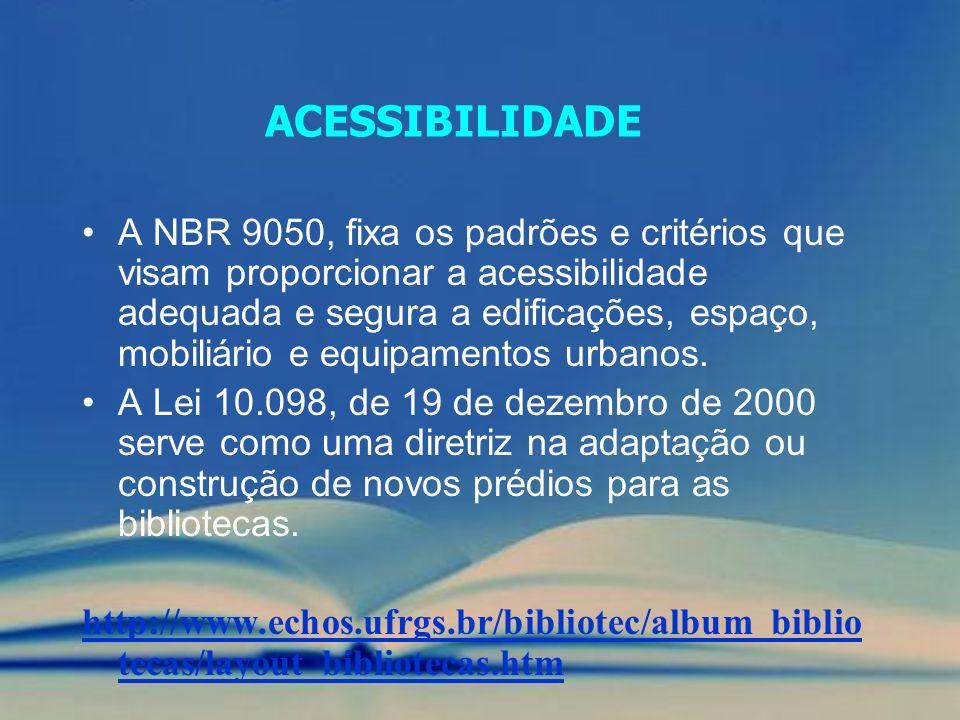 ACESSIBILIDADE A NBR 9050, fixa os padrões e critérios que visam proporcionar a acessibilidade adequada e segura a edificações, espaço, mobiliário e e