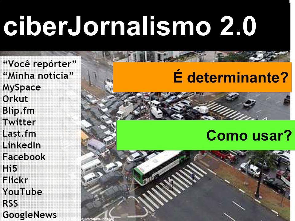 Beth Saad Universidade de São Paulo Brasil ciberJornalismo 2.0 É determinante? Como usar?