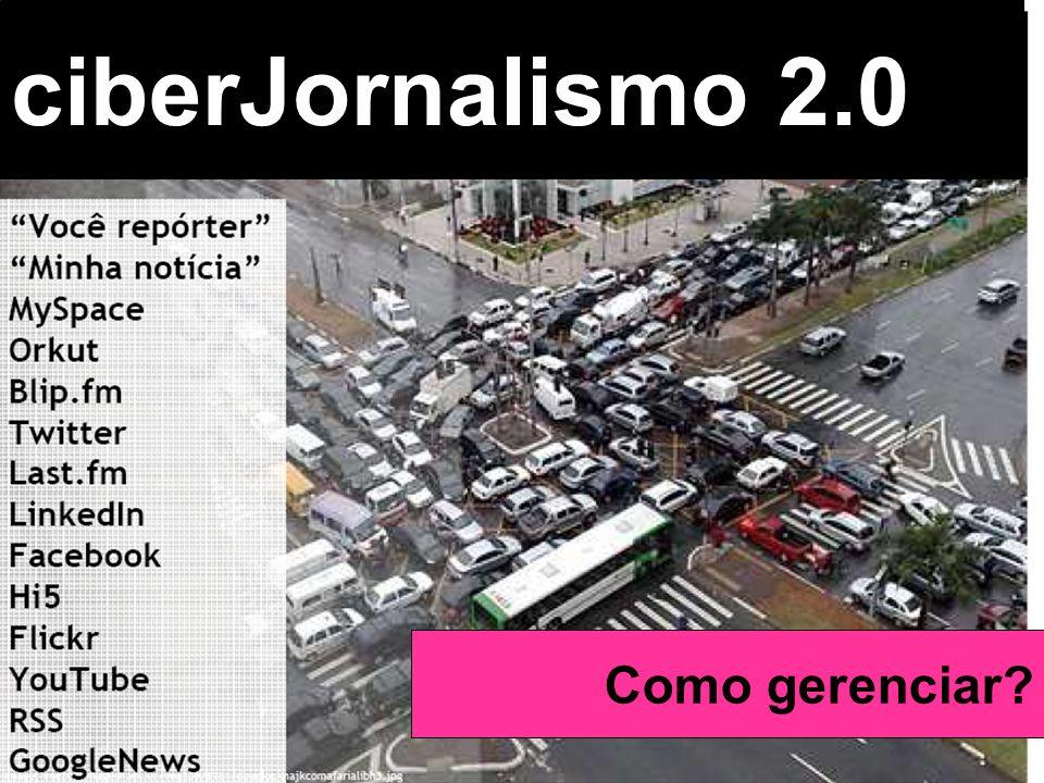 Beth Saad Universidade de São Paulo Brasil ciberJornalismo 2.0 Como gerenciar?