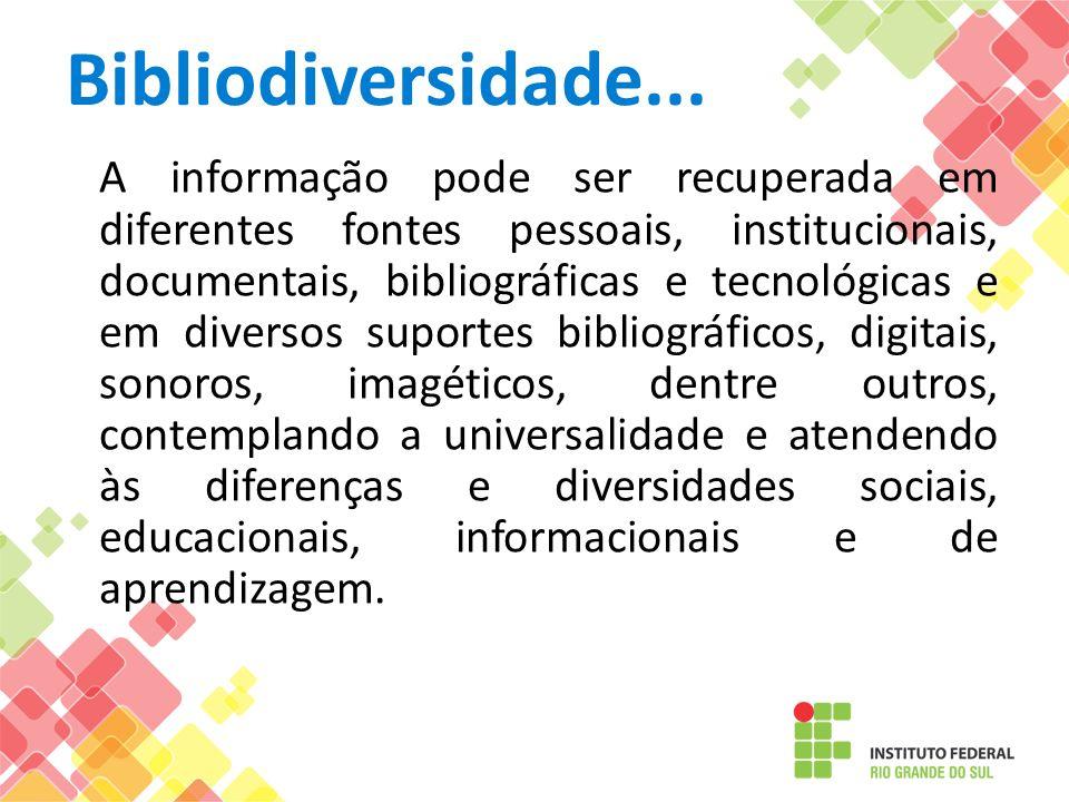 A informação pode ser recuperada em diferentes fontes pessoais, institucionais, documentais, bibliográficas e tecnológicas e em diversos suportes bibl