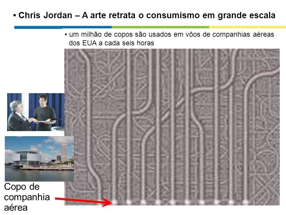 Chris Jordan – A arte retrata o consumismo em grande escala um milhão de copos são usados em vôos de companhias aéreas dos EUA a cada seis horas Copo