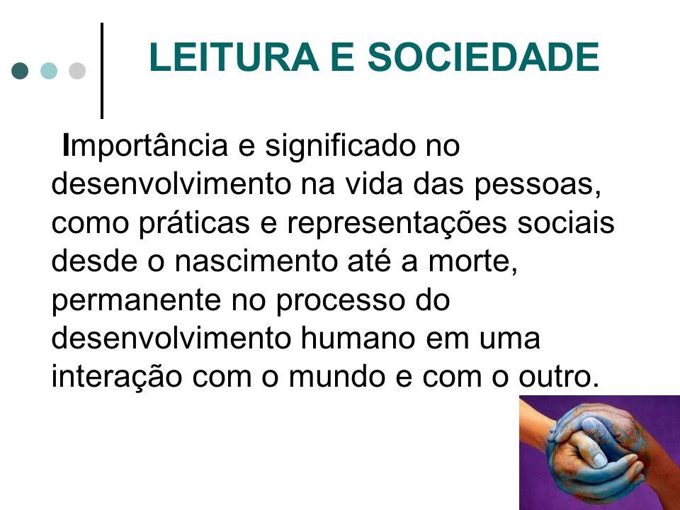 Importância e significado no desenvolvimento na vida das pessoas, como práticas e representações sociais desde o nascimento até a morte, permanente no