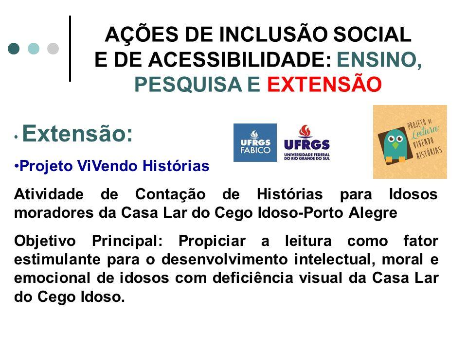 AÇÕES DE INCLUSÃO SOCIAL E DE ACESSIBILIDADE: ENSINO, PESQUISA E EXTENSÃO Extensão: Projeto ViVendo Histórias Atividade de Contação de Histórias para