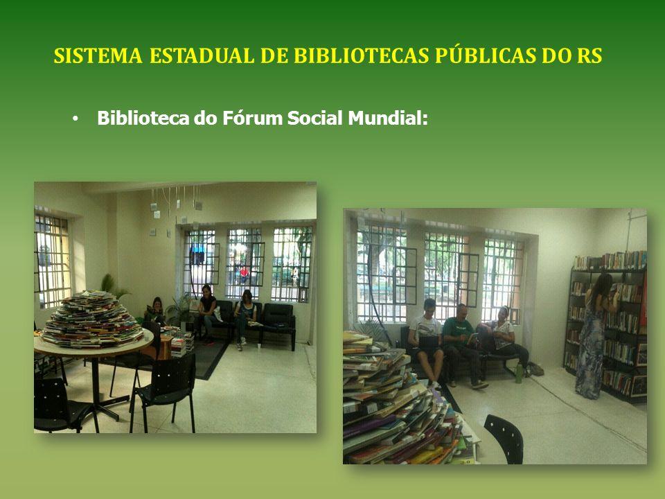Biblioteca do Fórum Social Mundial: SISTEMA ESTADUAL DE BIBLIOTECAS PÚBLICAS DO RS