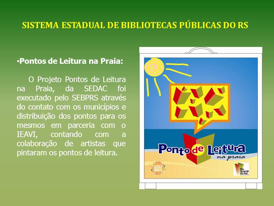 Pontos de Leitura na Praia: O Projeto Pontos de Leitura na Praia, da SEDAC foi executado pelo SEBPRS através do contato com os municípios e distribuiç