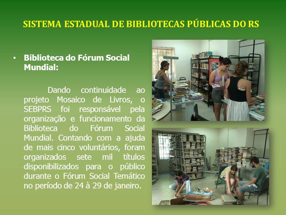 Biblioteca do Fórum Social Mundial: Dando continuidade ao projeto Mosaico de Livros, o SEBPRS foi responsável pela organização e funcionamento da Bibl