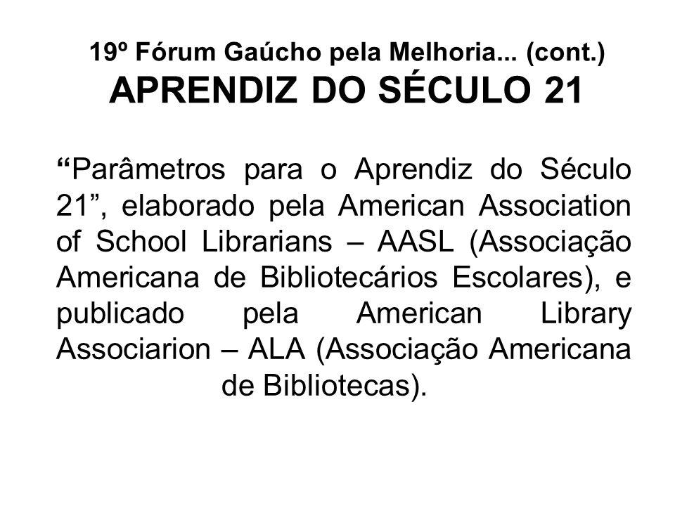Parâmetros para o Aprendiz do Século 21, elaborado pela American Association of School Librarians – AASL (Associação Americana de Bibliotecários Escol