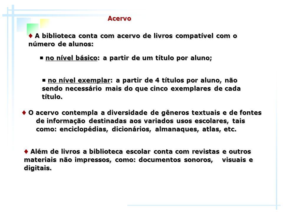 O acervocontempla a diversidade de gêneros textuais e de fontes de informação destinadas aos variados usos escolares, tais como: enciclopédias, dicion