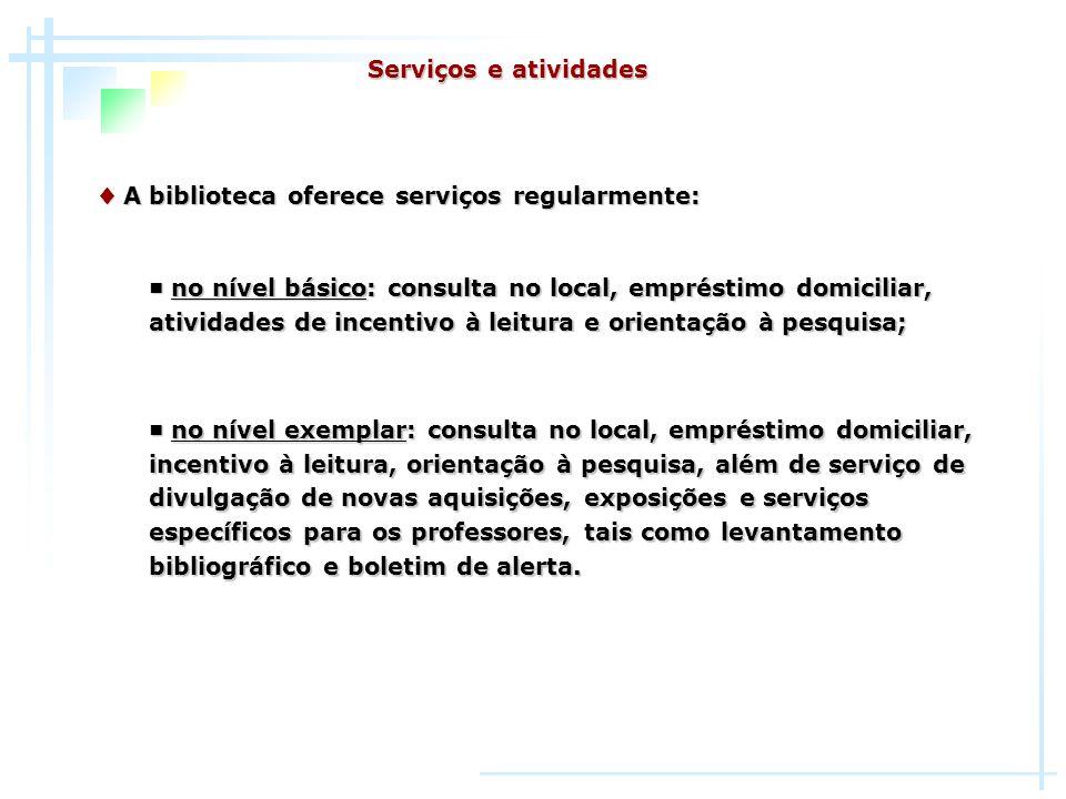 A biblioteca oferece serviços regularmente: A biblioteca oferece serviços regularmente: no nível básico: consulta no local, empréstimo domiciliar, ati
