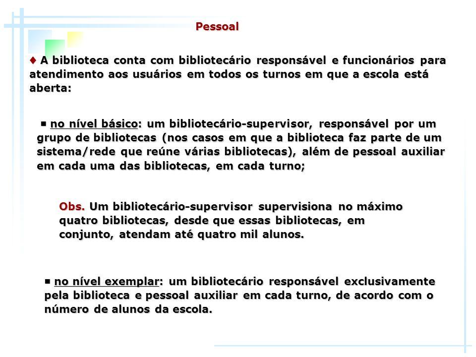 Pessoal no nível básico: um bibliotecário-supervisor, responsável por um grupo de bibliotecas (nos casos em que a biblioteca faz parte de um sistema/r