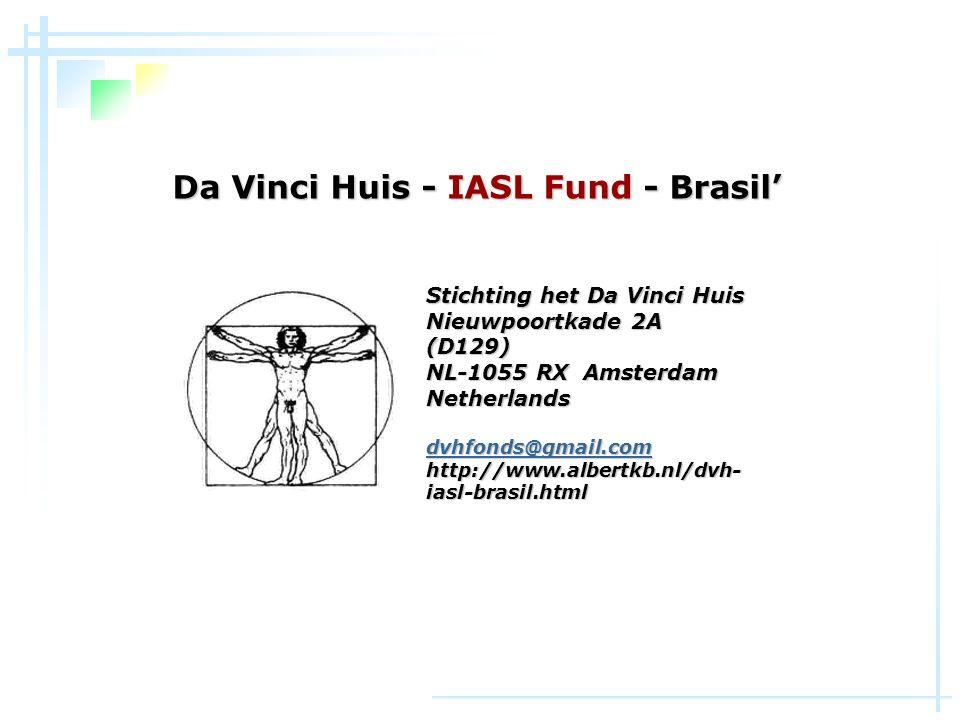 Stichting het Da Vinci Huis Nieuwpoortkade 2A (D129) NL-1055 RX Amsterdam Netherlands dvhfonds@gmail.com http://www.albertkb.nl/dvh- iasl-brasil.html