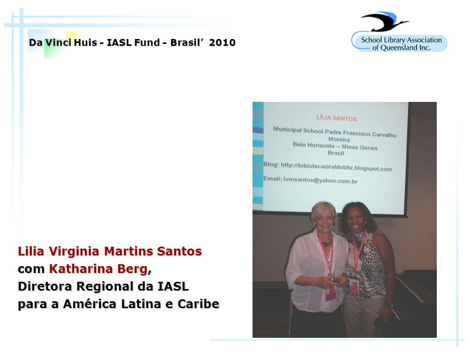 Lilia Virginia Martins Santos com Katharina Berg, Diretora Regional da IASL para a América Latina e Caribe Da Vinci Huis - IASL Fund - Brasil 2010