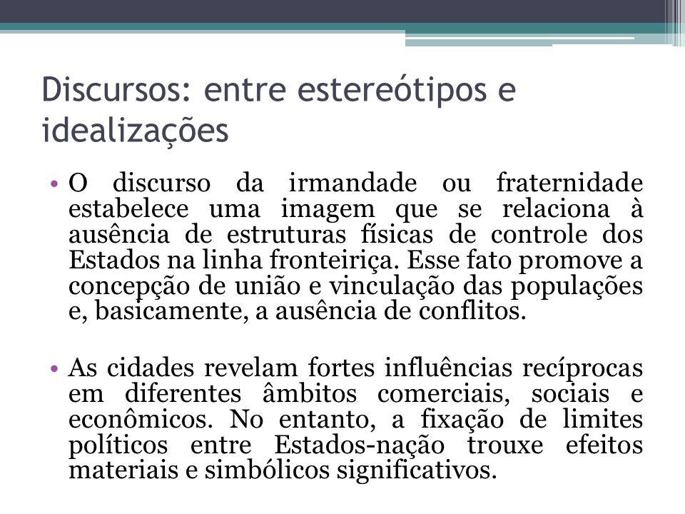 Discursos: entre estereótipos e idealizações O discurso da irmandade ou fraternidade estabelece uma imagem que se relaciona à ausência de estruturas f