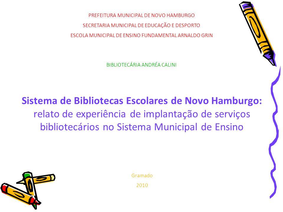 PREFEITURA MUNICIPAL DE NOVO HAMBURGO SECRETARIA MUNICIPAL DE EDUCAÇÃO E DESPORTO ESCOLA MUNICIPAL DE ENSINO FUNDAMENTAL ARNALDO GRIN BIBLIOTECÁRIA AN